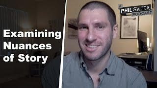 Examining the Nuances of Story and Life  - 9/21/2020: A Phil Svitek Vlog