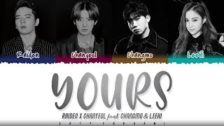 Raiden X CHANYEOL - 'YOURS' (Feat. LeeHi, CHANGMO) Lyrics [Color Coded_Han_Rom_Eng]
