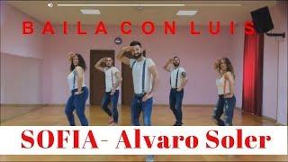 SOFIA Alvaro Soler COREOGRAFIA + TUTORIAL | BAILA CON LUIS 2016