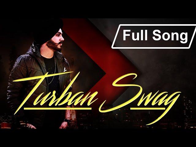 Turban Swag | Sidaq | Jugraj Rainkh | New Desi Hip Hop Song 2017