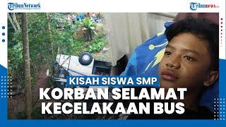 Kisah Siswa SMP yang jadi Korban Selamat dalam Insiden Bus Terjun ke Jurang di Sumedang