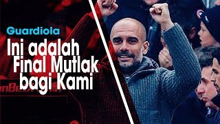 Manchster City Vs Tottenham Hotspur, Guardiola: Final Mutlak bagi Kami
