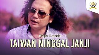 Paijo Londo   Taiwan Ninggal Janji [OFFICIAL]