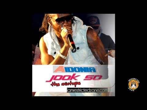 Restricted Zone – Aidonia (Jook So) The Mixtape – 2013
