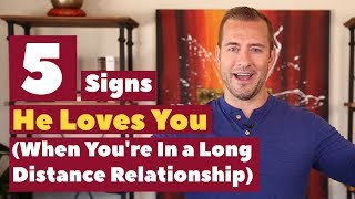 5 Signs He Loves You In A Long Distance Relationship | Dating Advice For Women By Mat Boggs