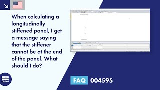 FAQ 004595 | When calculating a longitudinally stiffened panel, I get a message saying that the stiffener cannot be at the end of the panel. What should I do?