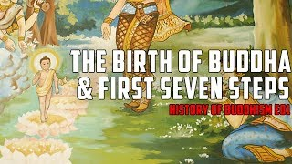 The birth of Buddha and the first seven steps: Did it really happen? : The history of Buddhism E01
