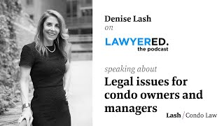 Denise Lash on Lawyered Podcast
