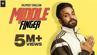 Middle Finger  Dilpreet Dhillon