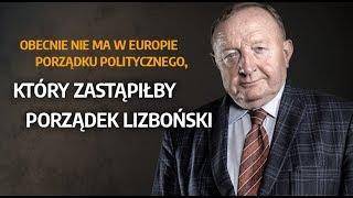 Michalkiewicz: obecnie nie ma w Europie porządku politycznego, który zastąpiłby porządek lizboński