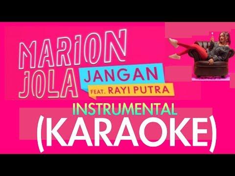 Marion Jola - JANGAN (KARAOKE) Feat Rayi RAN [NO VOCAL/INSTRUMENTAL]
