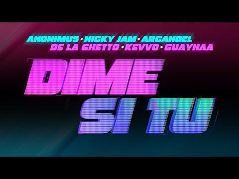 Anonimus, Nicky Jam, Guaynaa, Arcangel, De La Ghetto & Kevvo - Dime Si Tu