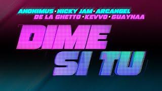 Anonimus, Nicky Jam, Guaynaa, Arcangel, De La Ghetto & Kevvo - Dime Si Tu (Video Oficial)