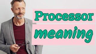 Processor | Definition of processor