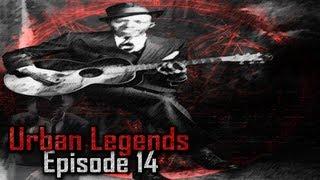 Urban Legends  Robert Johnson