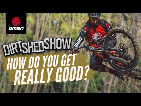 how-much-do-you-need-to-ride-to-be-really-good-at-mountain-biking--dirt-shed-show-ep188