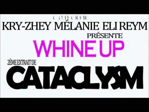Whine Up - Eli Reym & Mélanie & Kry - Zhey