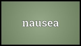 Nausea Meaning