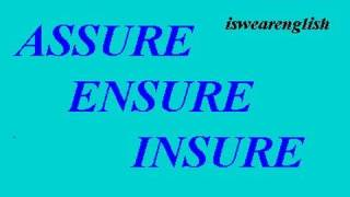 Assure Ensure Insure  - The Difference - ESL British English Pronunciation