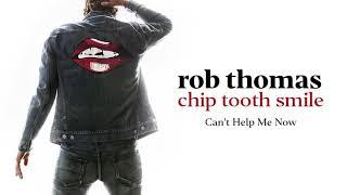 Musik-Video-Miniaturansicht zu Can't Help Me Now Songtext von Rob Thomas