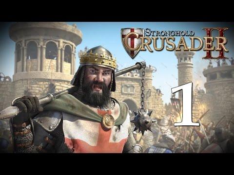 Прохождение Stronghold Crusader 2 #1 - Прибытие в Святую Землю