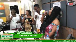 ADOM LIVE WORSHIP WITH OBAAPA CHRISTY ON ADOM FM (20-2-19)