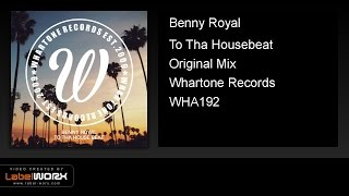 Benny Royal - To Tha Housebeat (Original Mix)