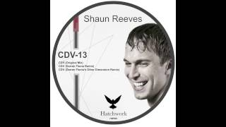 Shaun Reeves 'CDV' Original Mix  Hatchwork