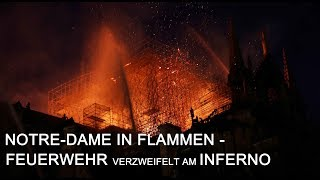 NOTRE-DAME IN FLAMMEN: Wahrzeichen Von Paris Vor Totaler Zerstörung