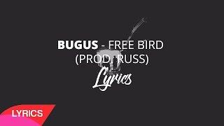 Bugus   Free Bird (Prod. Russ) | LYRICS