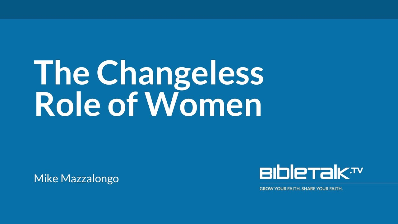 The Changeless Role of Women