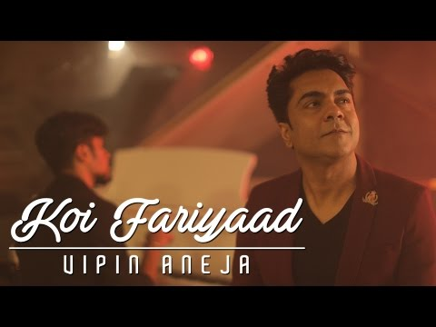 Tum Bin - Koi Fariyaad (cover) | Vipin Aneja feat Kushal Chheda