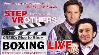 LIVE: SweViver vs MRTV Sebastian - Creed: Rise To Glory Boxing on Pimax 5K+