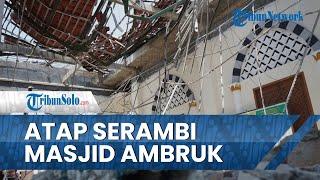 Tak Ada Angin dan Hujan, Atap Serambi Masjid Besar Nguter Sukoharjo Ambruk, Baru Lima Tahun Dibangun