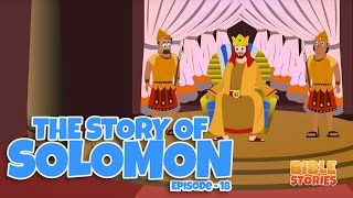 Bible Stories for Kids! Solomon (Episode 18)