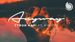 Tyron Hapi Ft. Mimoza - Anyway (Lyric Video)