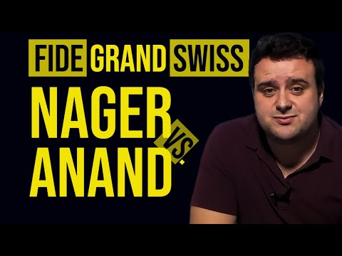 FIDE Grand Swiss: Nager vs. Anand   Games of the Week - GM Pepe Cuenca