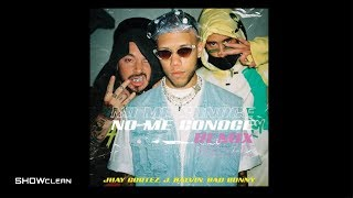 No Me Conoce (Remix) (Clean)  Jhay Cortez Ft. J Balvin & Bad Bunny