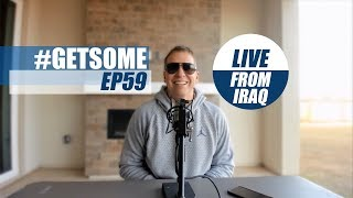 Gary Owen LIVE FROM IRAQ - Admits He Wont Fight | #GetSome Podcast EP59