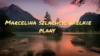 Marcelina Szlachcic   Wielkie Plany (TEKST)