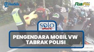 Kronologi Pengendara Mobil Terobos dan Tabrak Polisi di Pos Penyekatan Mudik di Prambanan Klaten