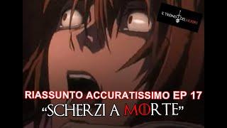 """RECENSIONE DEATH NOTE EPISODIO 17 RIASSUNTO(NU) ACCURATISSIMO """"SCHERZI A MORTE"""""""