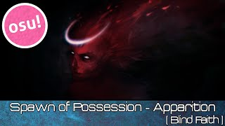 osu! - Spawn of Possession - Apparition [Blind Faith] - Played by Doomsday
