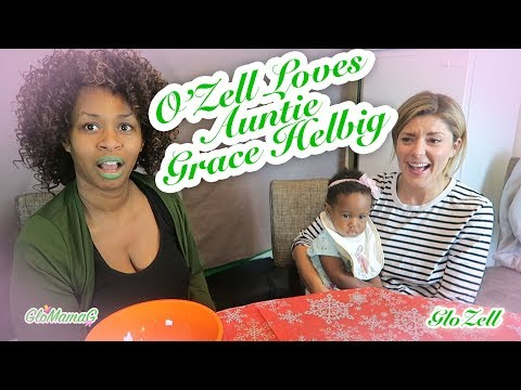 O'Zell Loves Auntie Grace Helbig