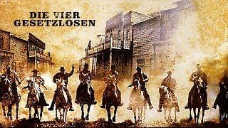 Die Vier Gesetzlosen (Actionfilm in voller Länge, kompletter Film auf Deutsch, ganzer Film)