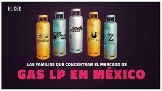 Las familias que concentran el mercado de Gas LP en México