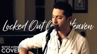 Bruno Mars - Locked Out Of Heaven (Boyce Avenue acoustic cover) on Spotify & Apple