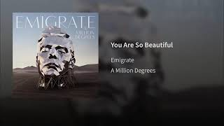 Emigrate   You Are So Beautiful (Official Audio)