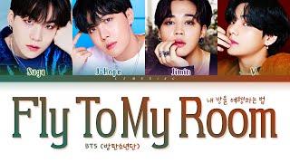 BTS Fly To My Room Lyrics (방탄소년단 내 방을 여행하는 법 가사) [Color Coded Lyrics/Han/Rom/Eng]