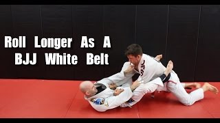 Roll Longer As A BJJ White Belt With These Simple Tips